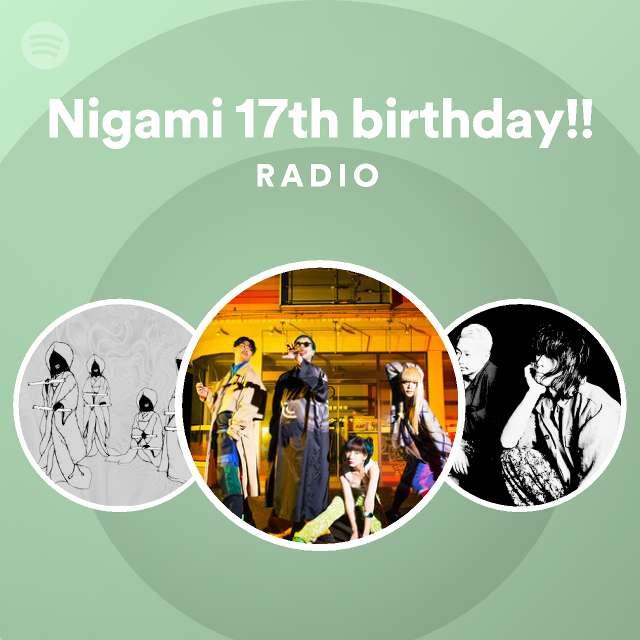 Nigami 17th birthday!! Radioのサムネイル