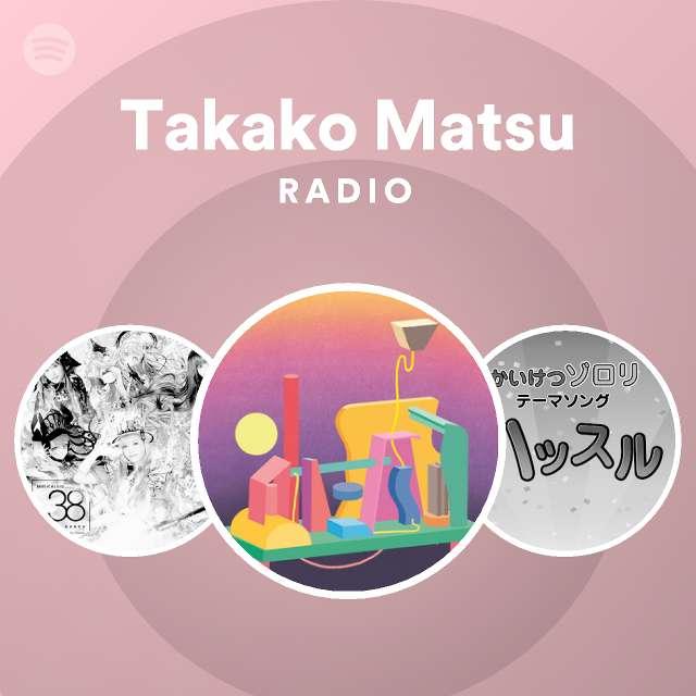 Takako Matsu Radioのサムネイル