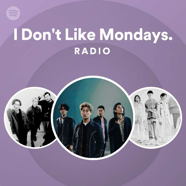 I Don't Like Mondays. Radioのサムネイル