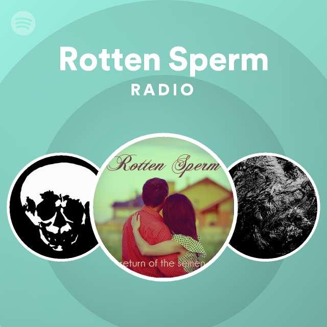 Rotten Sperm Return Of The Semen