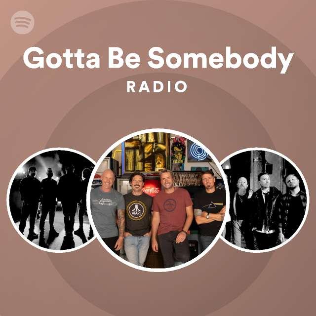 Gotta Be Somebody Radioのサムネイル