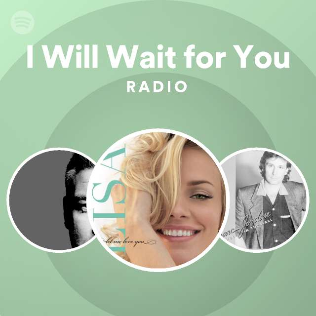 I Will Wait for You Radioのサムネイル