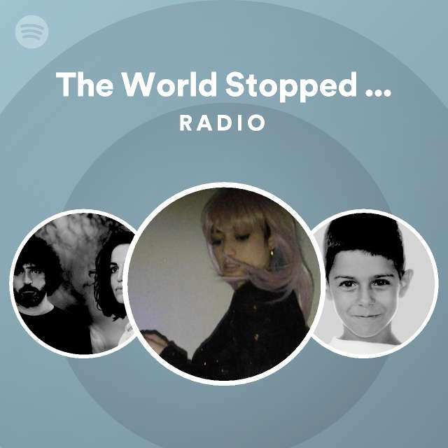 The World Stopped the Day You Were Born Radioのサムネイル